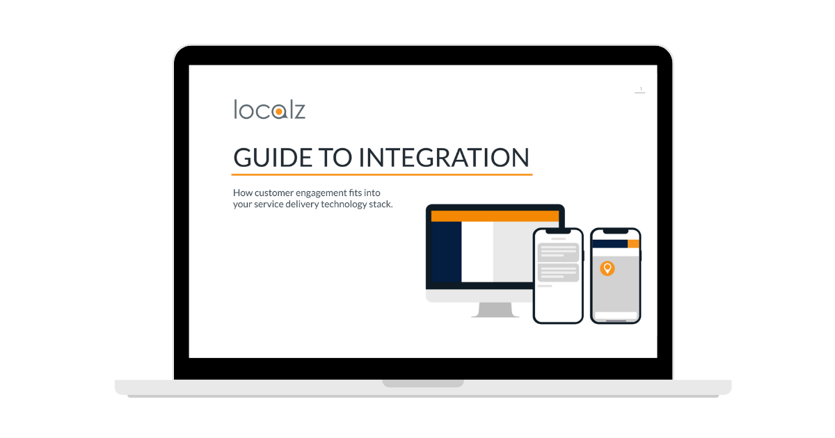 iGuide to integration Localz location and communication technology with field service technology stack
